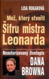 Muž, který stvořil Šifru mistra Leonarda - Lisa Rogaková