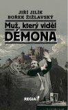 Muž, který viděl démona - Jiří Jilík, ...