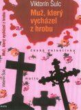 Muž, který vycházel z hrobu - Viktorín Šulc