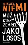 Muž, který zemřel jako losos - Mikael Niemi