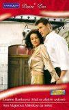 Muž se zlatým srdcem, Milenka na měsíc - Ann Majorová, ...