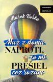 Muž z domu naproti, čo mi prešiel cez rozum - Marek Boško