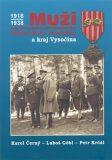 Muži Masarykovy republiky a kraj Vysočina - Karel Černý,  Petr Krčál, ...