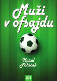 Muži v ofsajdu - Karel Poláček