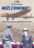 Muži z Ringway 1. - Českoslovenští parašutisté ve Velké Británii 1941 - 1945 - Jindřich Marek