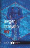 My - Jevgenij Zamjatin, ...