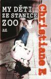 My děti ze stanice ZOO - Christiane F., ...