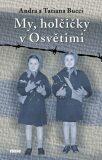 My, holčičky v Osvětimi - Bucci Andra a Tatiana