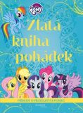 My Little Pony - Zlatá kniha pohádek - kolektiv autorů