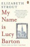 My Name Is Lucy Barton - Elizabeth Stroutová