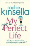 My Not So Perfect Life - Sophie Kinsellová