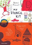 My Stencil Kit: Draw, colour and create your own stories - Herve Tullet