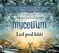 Mycelium II - Led pod kůží - Vilma Kadlečková