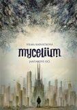 Mycelium I: Jantarové oči - Vilma Kadlečková