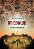 Mycelium Pád do temnot - Vilma Kadlečková