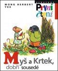 Myš a Krtek, dobří sousedé - Wong Herbert Yee