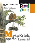 Myš a Krtek, opeření kamarádi - Wong Herbert Yee