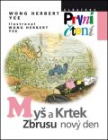 Myš a Krtek, zbrusu nový den - Wong Herbert Yee