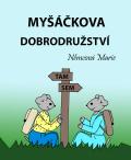 Myšáčkova dobrodružství - Marie Němcová