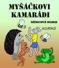 Myšáčkovi kamarádi - Marie Němcová