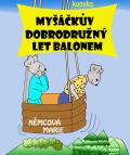 Myšáčkův dobrodružný let balonem - Marie Němcová