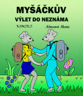 Myšáčkův výlet do neznáma - Marie Němcová