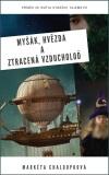 Myšák, Hvězda a ztracená vzducholoď - Markéta Chaloupková