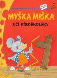 Myška Miška učí předškoláky - Alena Špačková