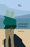 Myškinův problém - Petr Novak