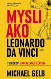 Mysli ako Leonardo da Vinci - Michael J. Gelb