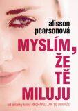 Myslím, že tě miluju - Allison Pearsonová