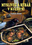 Myslivec a rybář v kuchyni - Vladimír Doležal