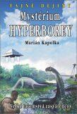 Mystérium hyperborey - Marián Kapolka