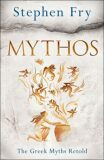 Mythos : The Greek Myths Retold - Stephen Fry