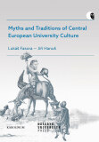 Myths and Traditions of Central European University Culture - Lukáš Fasora, Jiří Hanuš