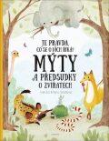 Mýty a předsudky o zvířatech - Pavla Hanáčková