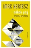 Někdo jiný – Kronika jedné proměny - Imre Kertész