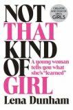 Not That Kind of Girl - Lena Dunhamová