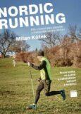 Nordic Running - Běh s holemi jako zdravější a efektivnější způsob běhání - Milan Kůtek