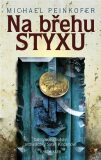 Na břehu Styxu - Michael Peinkofer