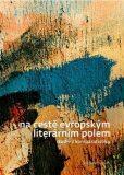 Na cestě evropským literárním polem - Vladimír Svatoň