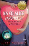 Na co Alice zapomněla - Liane Moriarty