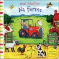 Na farme - Axel Scheffler