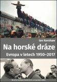Na horské dráze: Evropa v letech 1950-2017 - Ian Kershaw