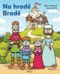 Na hradě Bradě - Klára Smolíková