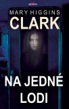 Na jedné lodi - Mary Higgins Clarková