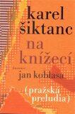 Na Knížecí - Karel Šiktanc, Jan Koblasa