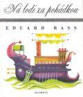 Na lodi za pohádkou - Eduard Bass, Jiří Běhounek