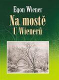 Na mostě u Wienerů - Egon Wiener
