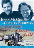 Na motorce kolem světa - Charley Boorman, Ewan McGregor